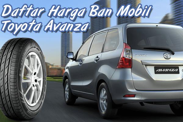 <pre><pre>Harga Ban Mobil Toyota Avanza Terbaru
